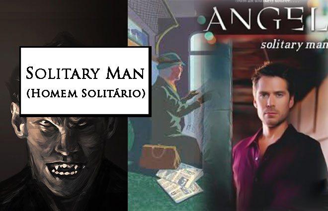 Análise Buffyverse: Angel – Solitary Man
