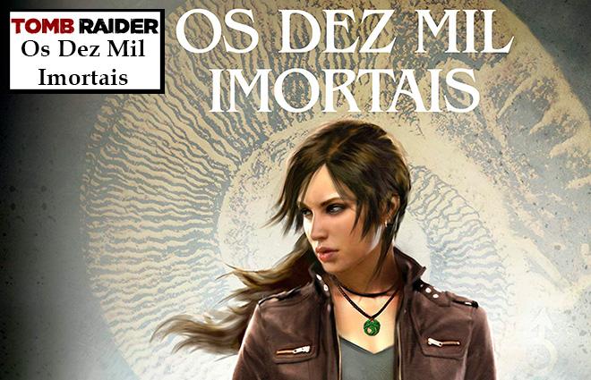 Os Dez Mil Imortais Tomb Raider Capa