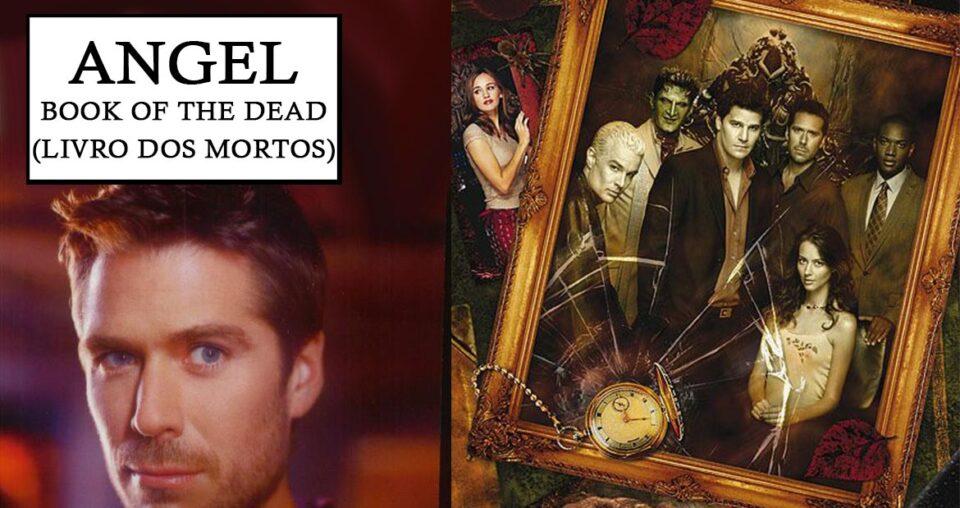 Angel – Book of the Dead (Livro dos Mortos) por Ashley McConnell